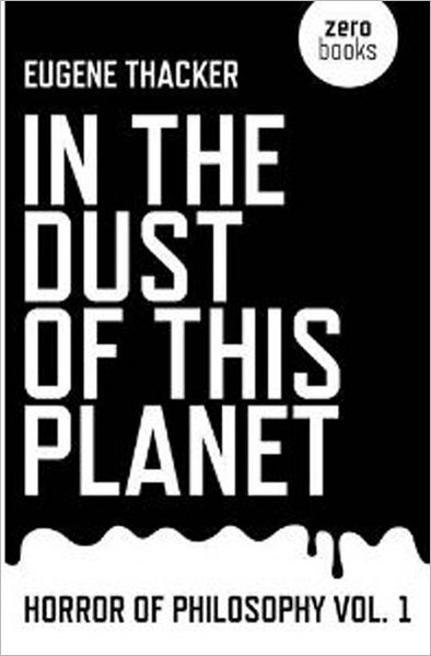 In the Dust of This Planet: Horror of Philosophy vol. 1