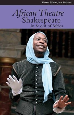 African Theatre 12 (pbk): Shakespeare in and out of Africa