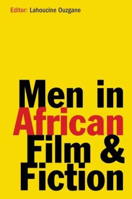 Men in African Film and Fiction
