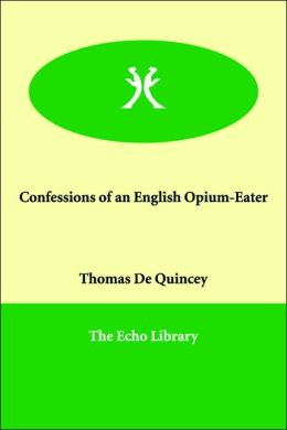 Confessions of an English Opium-Eater
