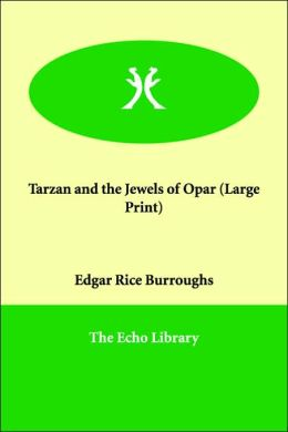 Tarzan And The Jewels Of Opar (Large Print)