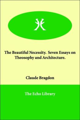 The Beautiful Necessity. Seven Essays on Theosophy and Architecture