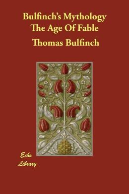 Bulfinch's Mythology - The Age of Fable