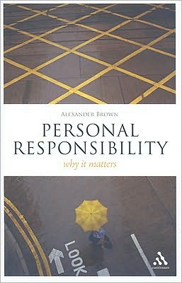 Personal Responsibility: Why It Matters