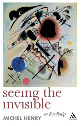 Seeing the Invisible: On Kandinsky