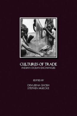 Cultures of Trade: Indian Ocean Exchanges