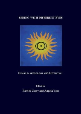 Seeing with Different Eyes: Essays in Astrology and Divination
