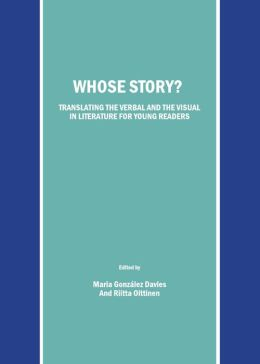 Whose Story?: Translating the Verbal and the Visual in Literature for Young Readers