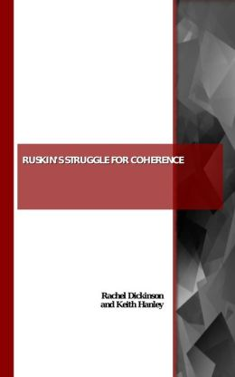Ruskin's Struggle for Coherence: Self-Representation through Art, Place and Society