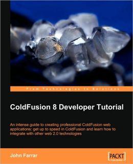 Coldfusion 8 Developer Tutorial