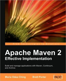 Apache Maven 2 Effective Implementation