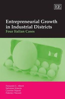 Entrepreneurial Growth in Industrial Districts: Four Italian Cases