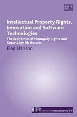 Intellectual Property Right, Innovation And Software Technologies : The Economics of Monopoly Rights and Knowledge Disclosure