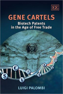 Gene Cartels: Biotech Patents in the Age of Free Trade