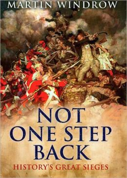 Not One Step Back: History's Great Sieges