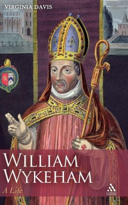 William Wykeham: His Life and Times
