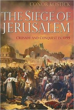 Siege of Jerusalem: Crusade and Conquest In 1099