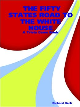 The Fifty States Road to the White House