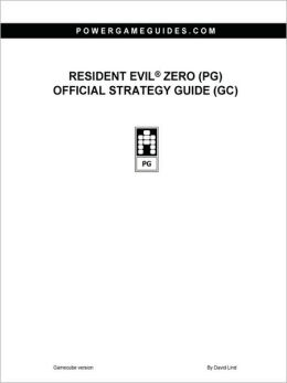 Resident Evil Zero: PG Official Strategy Guide: GC
