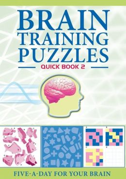 Brain Training Puzzles: Quick Book 2: Five-A-Day for Your Brain