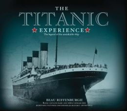 The Titanic Experience: The Legend of the Unsinkable Ship