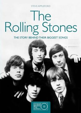 The Rolling Stones: The Story Behind Their Biggest Songs