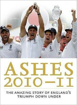 Ashes 2010-11: The Amazing Story of England's Triumph Down Under.