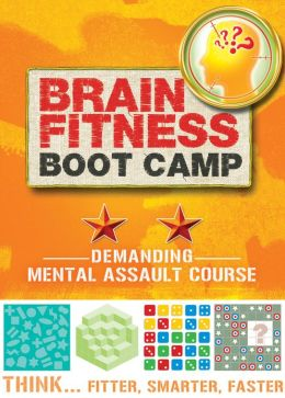 Brain Fitness Boot Camp: Demanding: Mental Assault Course