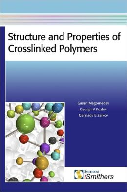 Structure And Properties Of Crosslinked Polymers