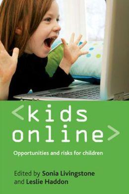 Kids Online: Opportunities and Risks for Children