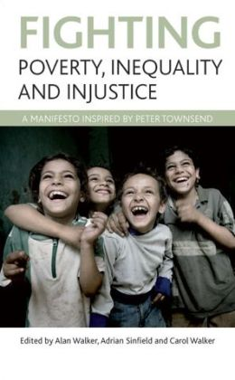 Fighting poverty, inequality and injustice: A manifesto inspired by Peter Townsend