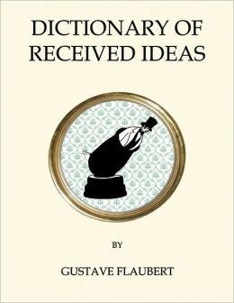 The Dictionary of Received Ideas