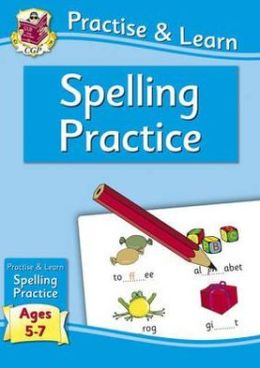 Practise & Learn: Spelling (Age 5-7)