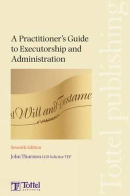 A Practitioner's Guide to Executorship and Administration