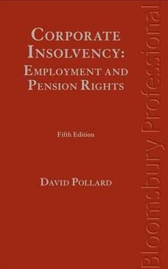 Corporate Insolvency: Employment and Pension Rights: Fifth Edition