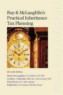 Ray and McLaughlin's Practical Inheritance Tax Planning: Eleventh Edition