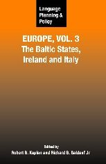 Language Planning and Policy in Europe Vol 3: The Baltic States, Ireland and Italy