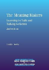 The Meaning Makers: Learning to Talk and Talking to Learn