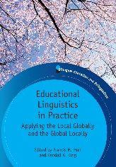 Educational Linguistics in Practice: Applying the Local Globally and the Global Locally