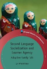 Second Language Socialization and Learner Agency: Adoptive Family Talk