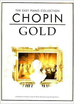 Chopin Gold: The Easy Piano Collection