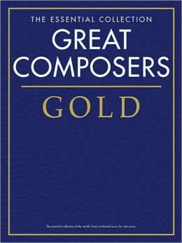 Great Composers Gold - The Essential Collection: Piano Solo