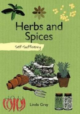 Herbs and Spices: Self-Sufficiency. Linda Gray