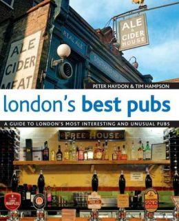 London's Best Pubs (2nd Edition): A Guide to London's Most Interesting and Unusual Pubs
