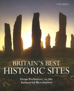 Britain's Best Historic Sites: From Prehistory to the Industrial Revolution
