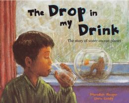 Drop in My Drink: The Story of Water on Our Planet