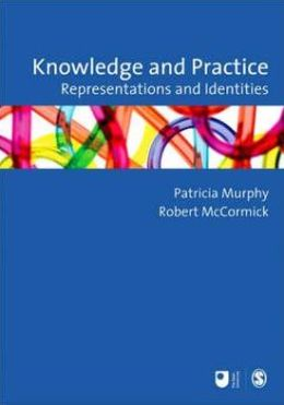 Knowledge and Practice: Representations and Identities