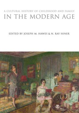 A Cultural History of Childhood and Family in the Modern Age