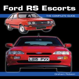 Ford RS Escorts: The Complete Guide