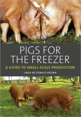 Pigs for the Freezer: A Guide to Small-Scale Production